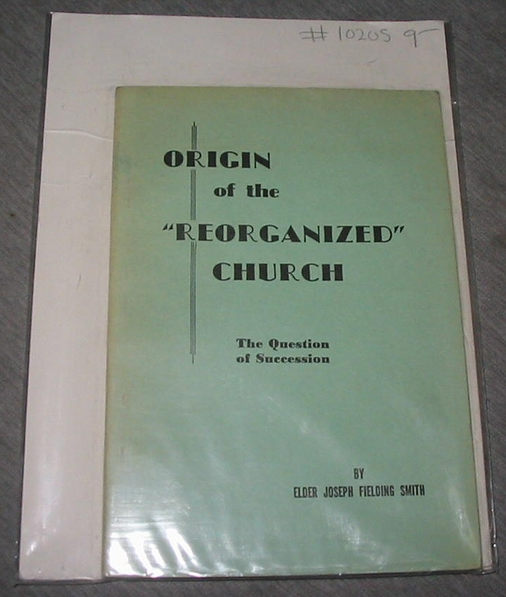 "Origin of the ""Reorganized"" Church - The Question of Success, Smith, Elder Joseph Fielding"