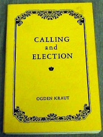 CALLING AND ELECTION, Kraut, Ogden