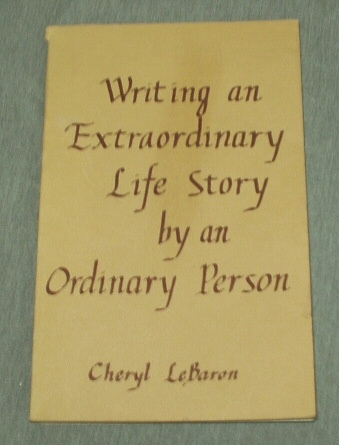 Writing an Extraordinary Life Story by an Ordinary Person, Lebaron, Cheryl