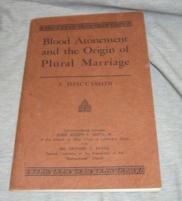 BLOOD ATONEMENT AND THE ORIGIN OF PLURAL MARRAIGE, Smith, Joseph F. Jr.