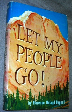LET MY PEOPLE GO!, Bagnall, Florence Noland