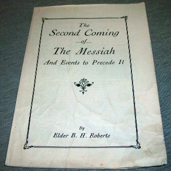 THE SECOND COMING OF THE MESSIAH -  And Events to Precede It, Roberts, B. H.