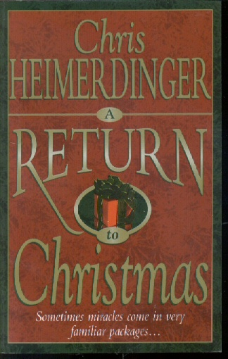 Image for A RETURN TO CHRISTMAS - Sometimes Miracles Come in Very Familiar Packages