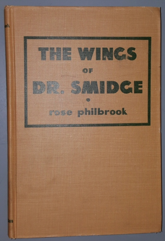 THE WINGS OF DR. SMIDGE, Philbrook, Rose