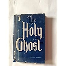 Holy Ghost: A Study of the Holy Ghost, According to the Standard Works of the Church, McConkie, Oscar W.