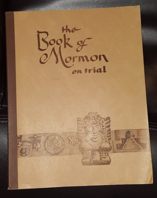 THE BOOK OF MORMON ON TRIAL, Rich, John W. (compiled by)