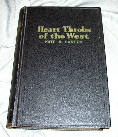HEART THROBS OF THE WEST - VOL 12 A Unique Volume Treating Definite Subjects of Western History, Carter, Kate B.