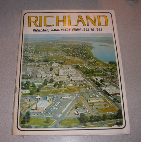 THE LONG ROAD TO SELF-GOVERNMENT The History of Richland, Washington 1943-1968, None Found