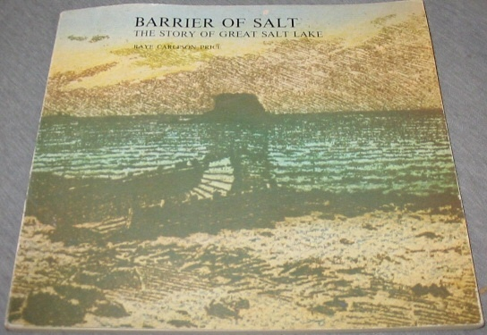 Barrier of Salt - The Story of Great Salt Lake, Price, Raye Carleson