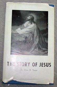 THE STORY OF JESUS (MORMON), Snow, Eliza R