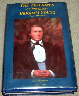 THE TEACHINGS OF PRESIDENT BRIGHAM YOUNG VOL. 3 1852-1854, Collier, Fred C. (Editor & Compiler)