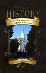 A Young Folk's History of the Church of Jesus Christ of Latter-Day Saints, Anderson, Nephi