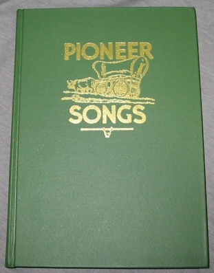 PIONEER SONGS, Daughters Of Utah Pioneers (compilers)