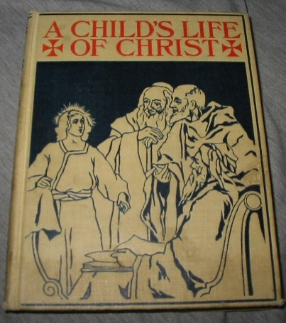 "A CHILD'S LIFE OF CHRIST, ""henry"""