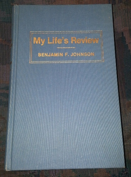 MY LIFE'S REVIEW, Johnson, Benjamin F.