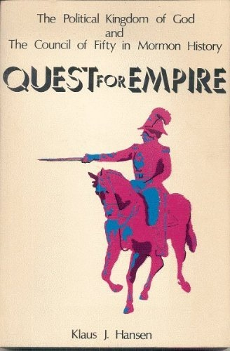 Image for QUEST FOR EMPIRE;  The Political Kingdom of God and the Council of Fifty in Mormon History