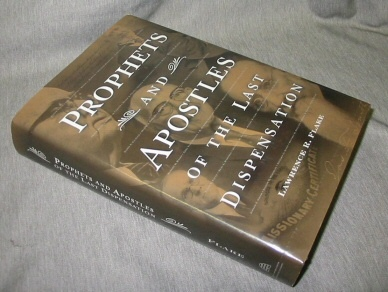 Prophets and Apostles of the Last Dispensation, Flake, Lawrence R.