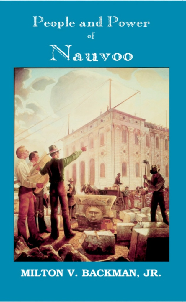 PEOPLE AND POWER OF NAUVOO Themes from the Nauvoo Experience, Backman, Milton Vaughn Jr.