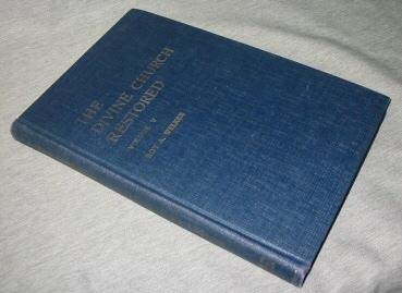 THE DIVINE CHURCH RESTORED, Welker, Roy A.