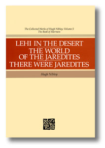Lehi in the Desert/ the World of the Jaredites/ There Were Jaredites, Nibley, Hugh