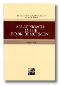 AN APPROACH TO THE BOOK OF MORMON, Nibley, Hugh