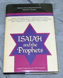 ISAIAH AND THE PROPHETS - Inspired Voices from the Old Testament, Nyman, Monte S.