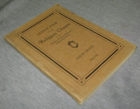Lesson Book for the Religion Classes in the Church of Jesus Christ of Latter-Day Saints - Sixth Grade 1928-1926
