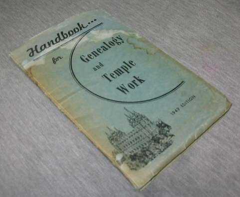 Handbook...for Genealogy and Temple Work - 1949 Edition