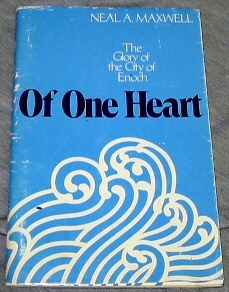 OF ONE HEART - THE GLORY OF THE CITY OF ENOCH, Maxwell, Neal A