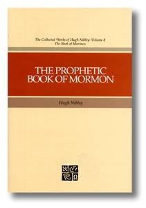 The Prophetic Book of Mormon, Nibley, Hugh
