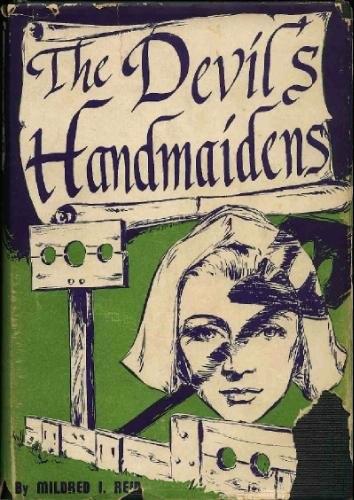 THE DEVIL'S HANDMAIDENS (SIGNED), Reid, Mildred I.