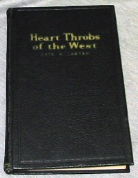 Heart Throbs of the West, Vol. 3: A Unique Volume Treating Definite Subjects of Western History, Carter, Kate B.