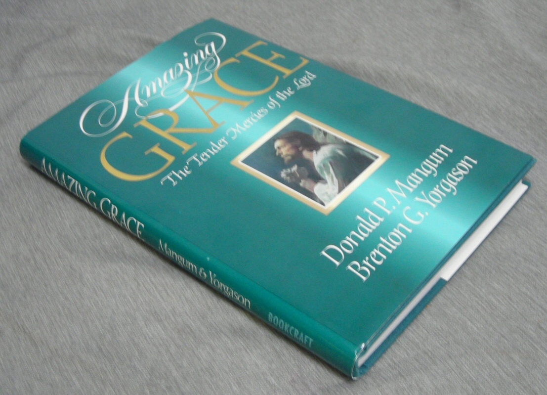 Amazing Grace -  The Tender Mercies of the Lord, Mangum, Donald P. And Yorgason, Brenton G.