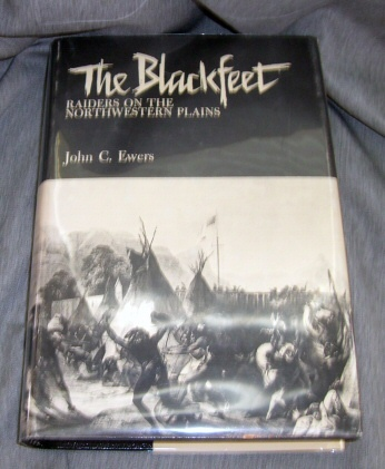 THE BLACKFEET Raiders on the Norhtwestern Plains