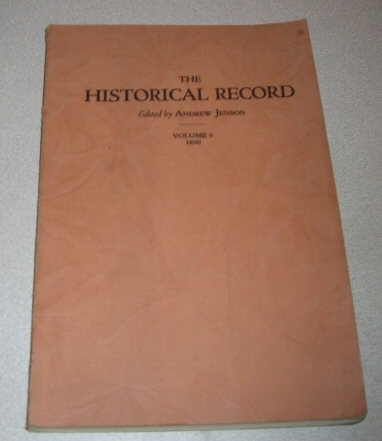 The Historical Record, Vol.9, 1890 - A MONTHLY PERIODICAL  Devoted Exclusively to Historical, Biographical, Chronological and Statistical Matters., Jenson, Andrew (editor and Publisher)