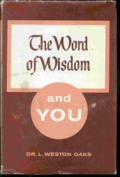 THE WORD OF WISDOM AND YOU, Oaks, Dr. L. Weston