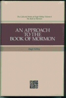 AN APPROACH TO THE BOOK OF MORMON Collected Works of Hugh Nibley, Nibley, Hugh