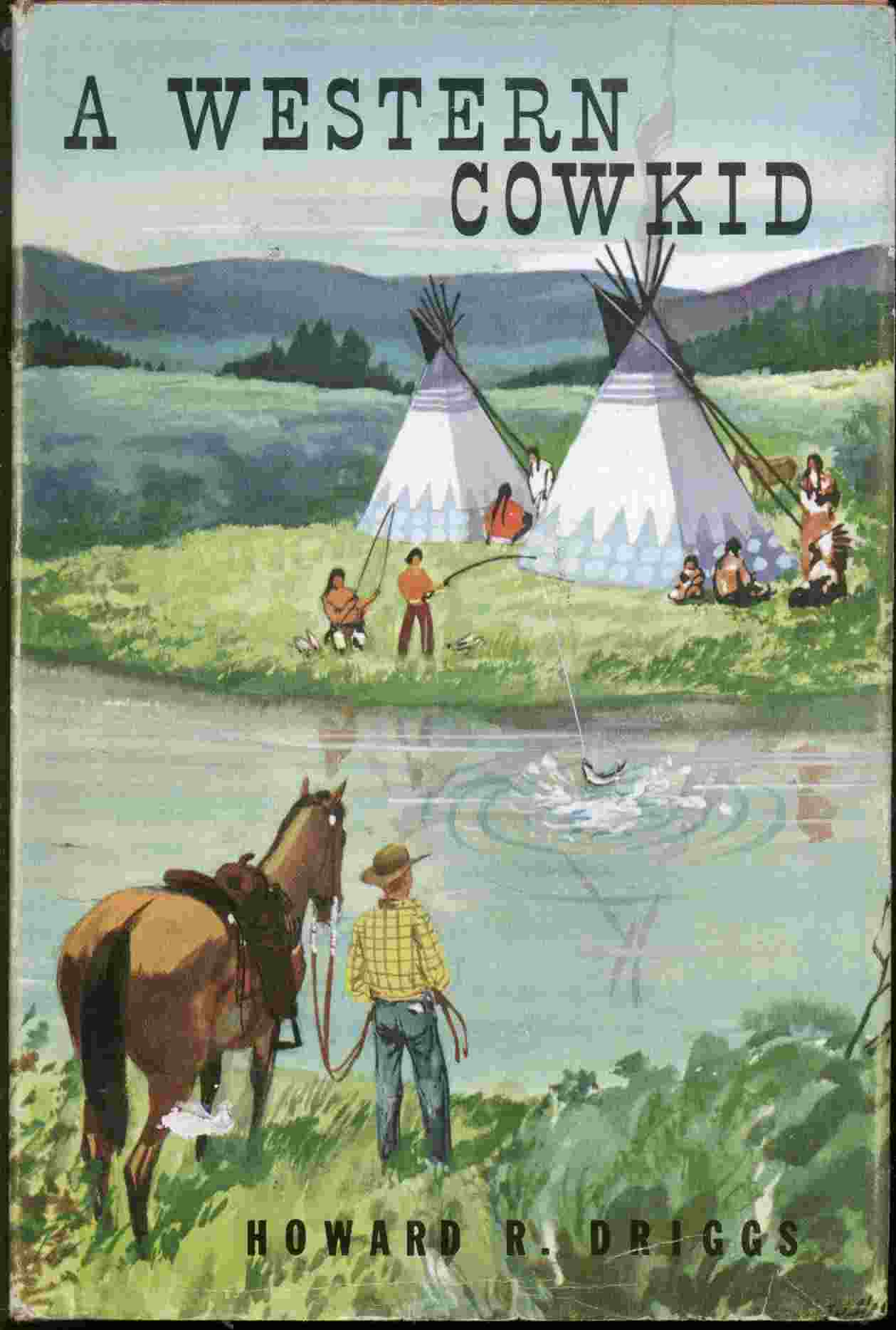 A western cowkid: On trails and ranches of the West, Driggs, Howard R