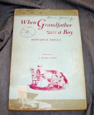 WHEN GRANDFATHER WAS A BOY, Driggs, Howard R