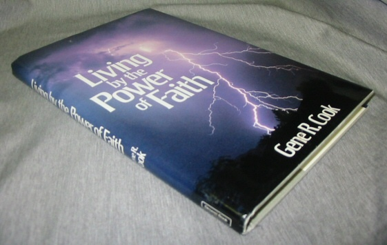 LIVING BY THE POWER OF FAITH, Cook, Gene R.