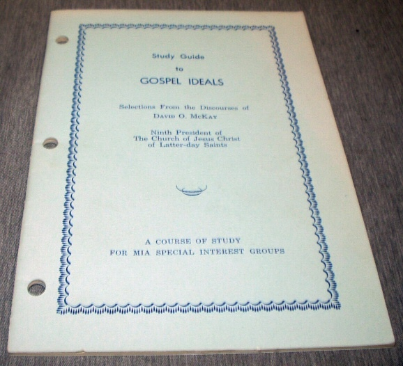 STUDY GUIDE TO GOSPEL IDEALS - Selections from the Discourses of David O. McKay, McKay, David O.