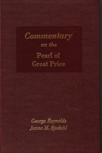 COMMENTARY ON THE PEARL OF GREAT PRICE, Reynolds, George & Janne M. Sjodahl