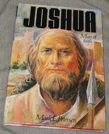JOSHUA - MAN OF FAITH, Petersen, Mark E.