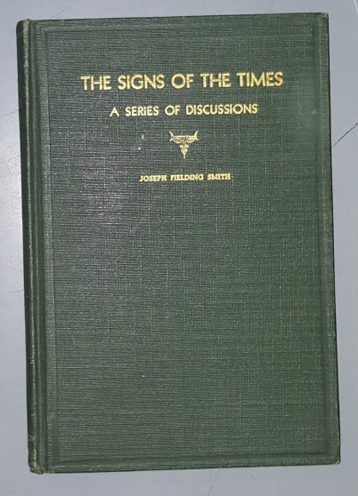THE SIGNS OF THE TIMES -  A Series of Discussions, Smith, Joseph Fielding