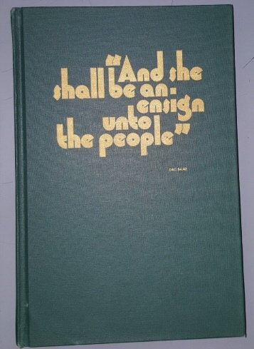 AND SHE SHALL BE AN ENSIGN UNTO THE PEOPLE - A History of the Salt Lake Ensign Stake, its Wards and Leaders 1904-1979, Ross, Charles J.
