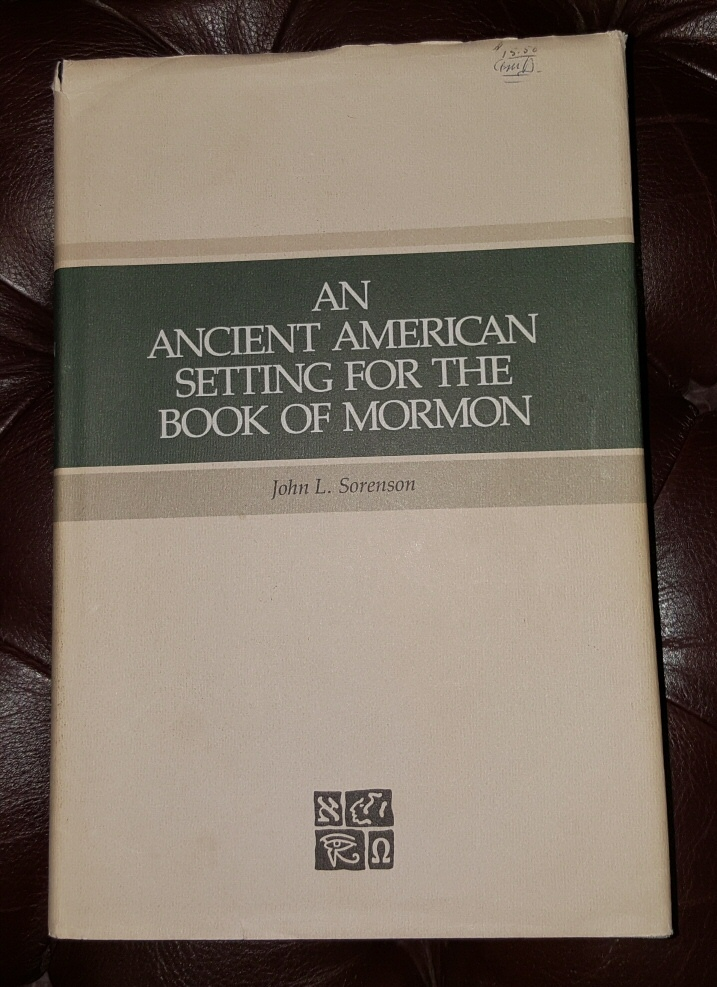 An Ancient American Setting for the Book of Mormon, Sorenson, John L.