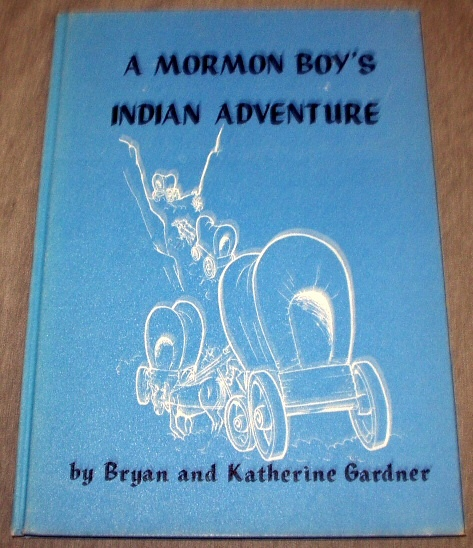 A MORMON BOY'S INDIAN ADVENTURE, Gardner, Brian & Katherine