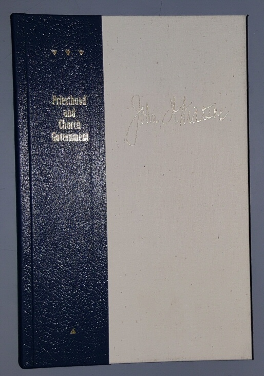 PRIESTHOOD AND CHURCH GOVERNMENT -  A Handbook and Study Course for the Quorums of the Melchizedek Priesthood of the Church of Jesus Christ of Latter Day Saints, Widtsoe, John A.