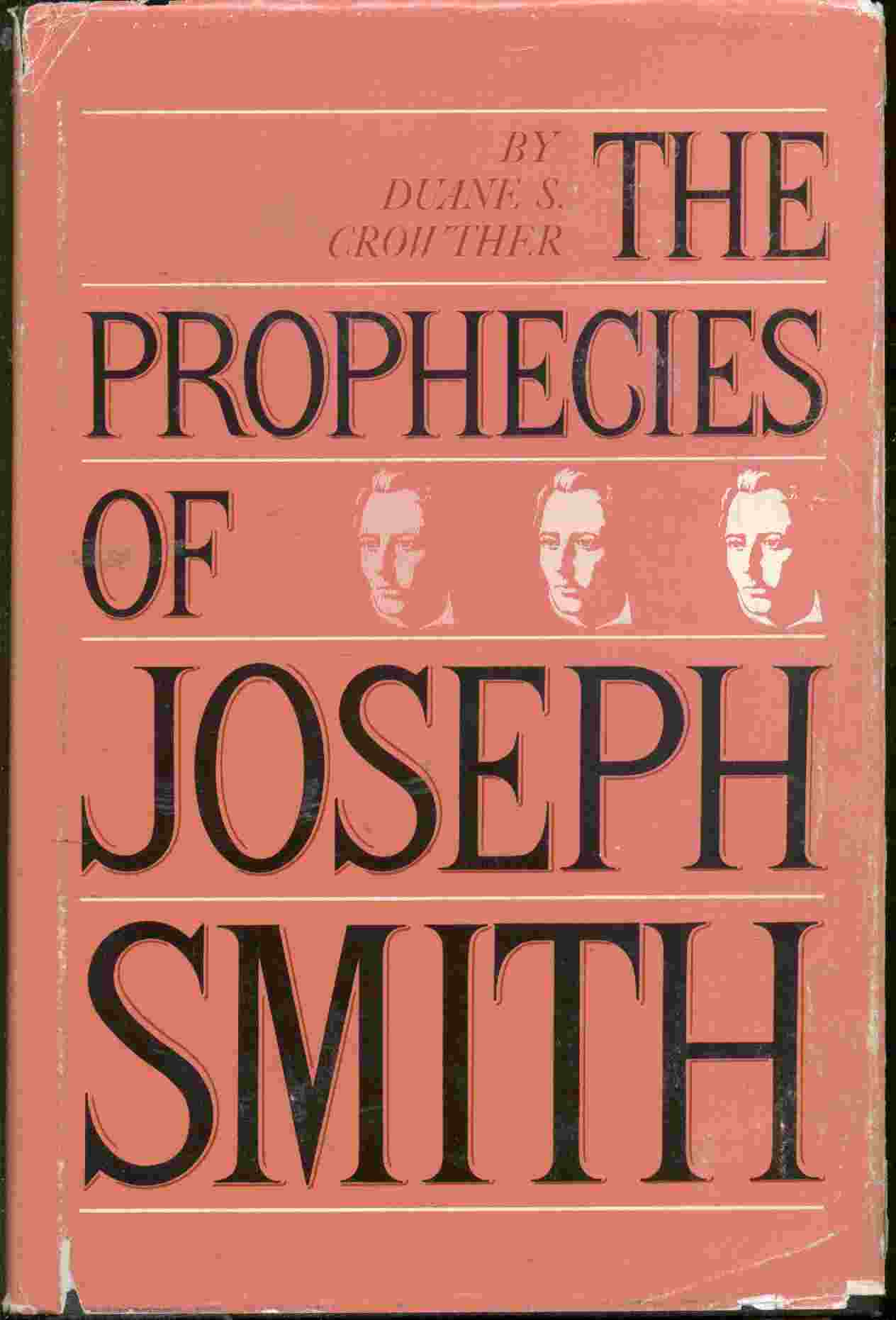 The Prophecies of Joseph Smith, Crowther, Duane S.