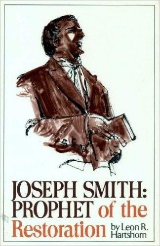 JOSEPH SMITH - PROPHET OF THE RESTORATION, Hartshorn, Leon R